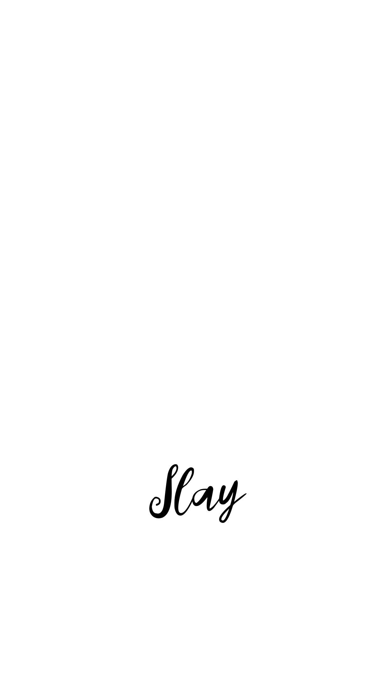 Black White Minimal Simple Wallpaper Background Iphone Quote Monotone Slay Iphone Background Quote Wallpaper Quotes Quote Iphone
