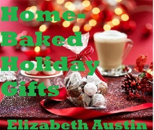 Home-Baked Holiday Gifts (Home-Baked Holiday Foods) by Elizabeth