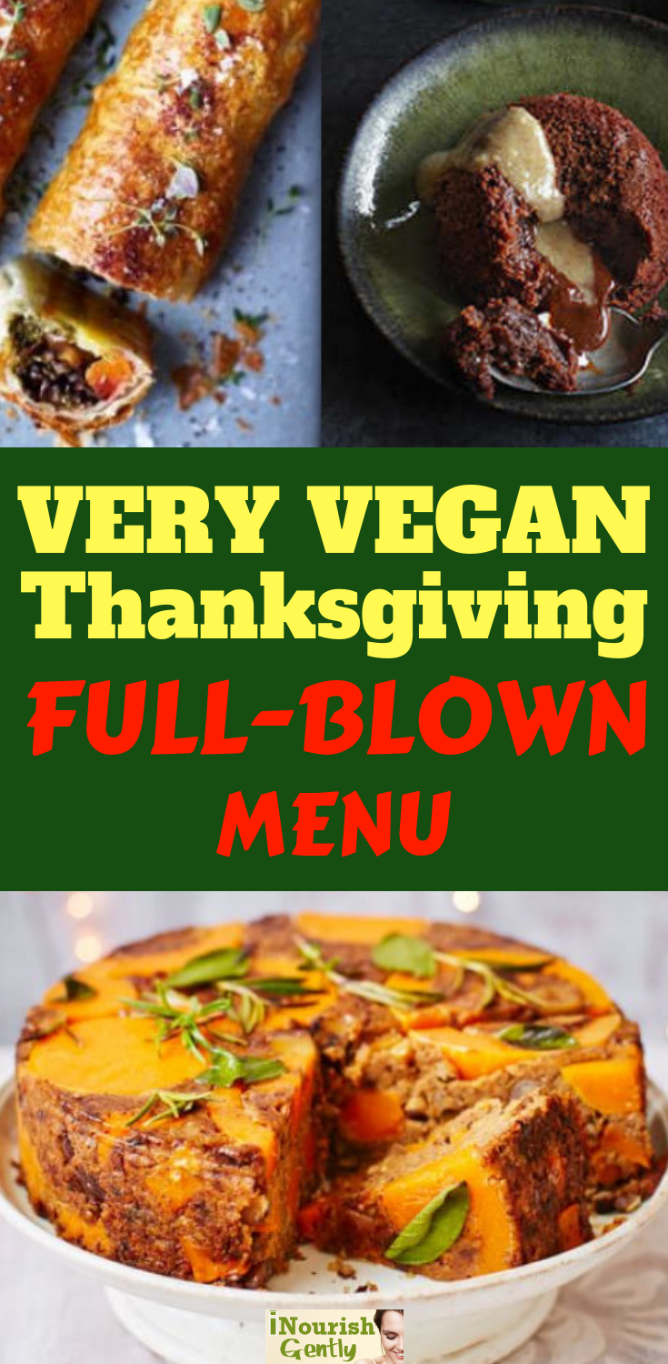 The Best Vegan Thanksgiving Dishes And A Full Blown Menu You Ll Be Vegan Thanksgiving Recipes Vegan Thanksgiving Menu Vegan Thanksgiving Recipes Main Dishes