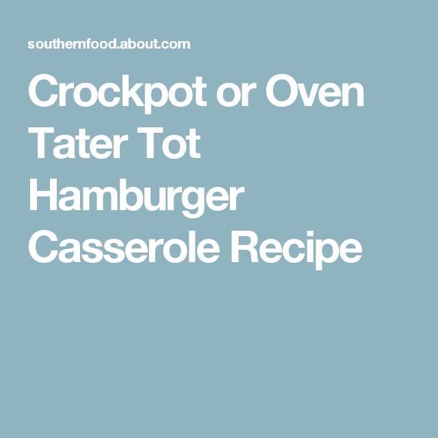 Crockpot or Oven Tater Tot Hamburger Casserole Recipe