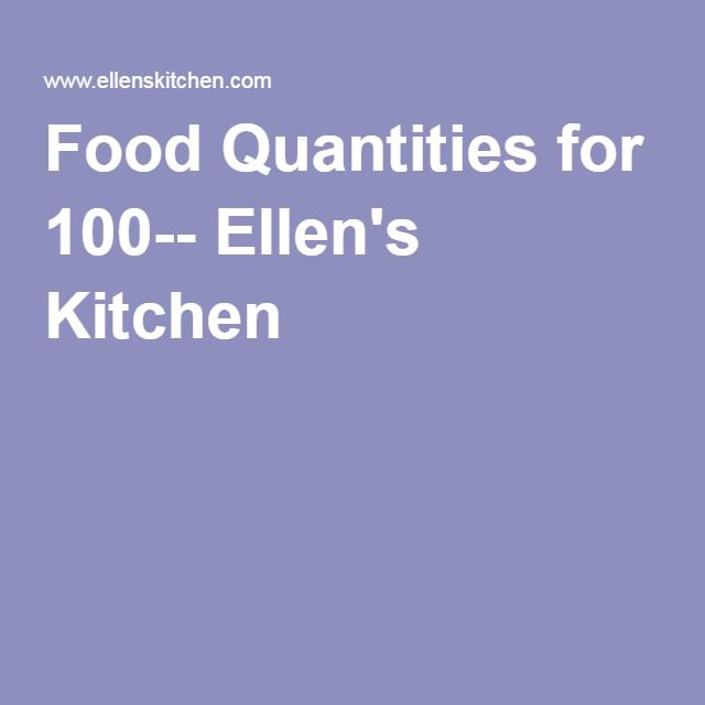 Food Quantities For 100 Catering Food Food For A Crowd Cooking
