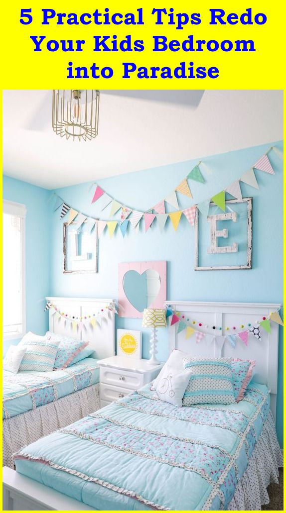 Redo Your Kids Bedroom to Make It Paradise | Kids Bedroom ...