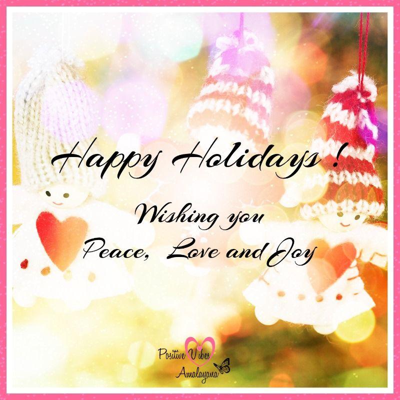 Peace Love Joy Quotes Custom Happy Holidays Wishing You Peace Love And Joy 3 Positivevibes