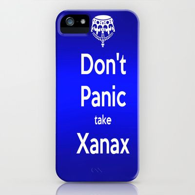 Don't Panic take xanax 2 iPhone Case by Laura Santeler - $35.00