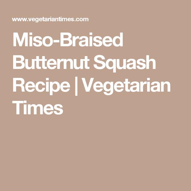 Miso-Braised Butternut Squash Recipe | Vegetarian Times