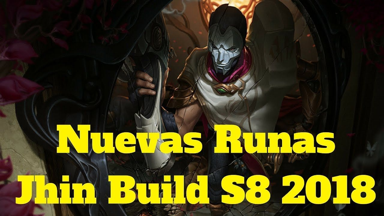 Shaco Build S7: Nuevas Runas Jhin Build S8 2018