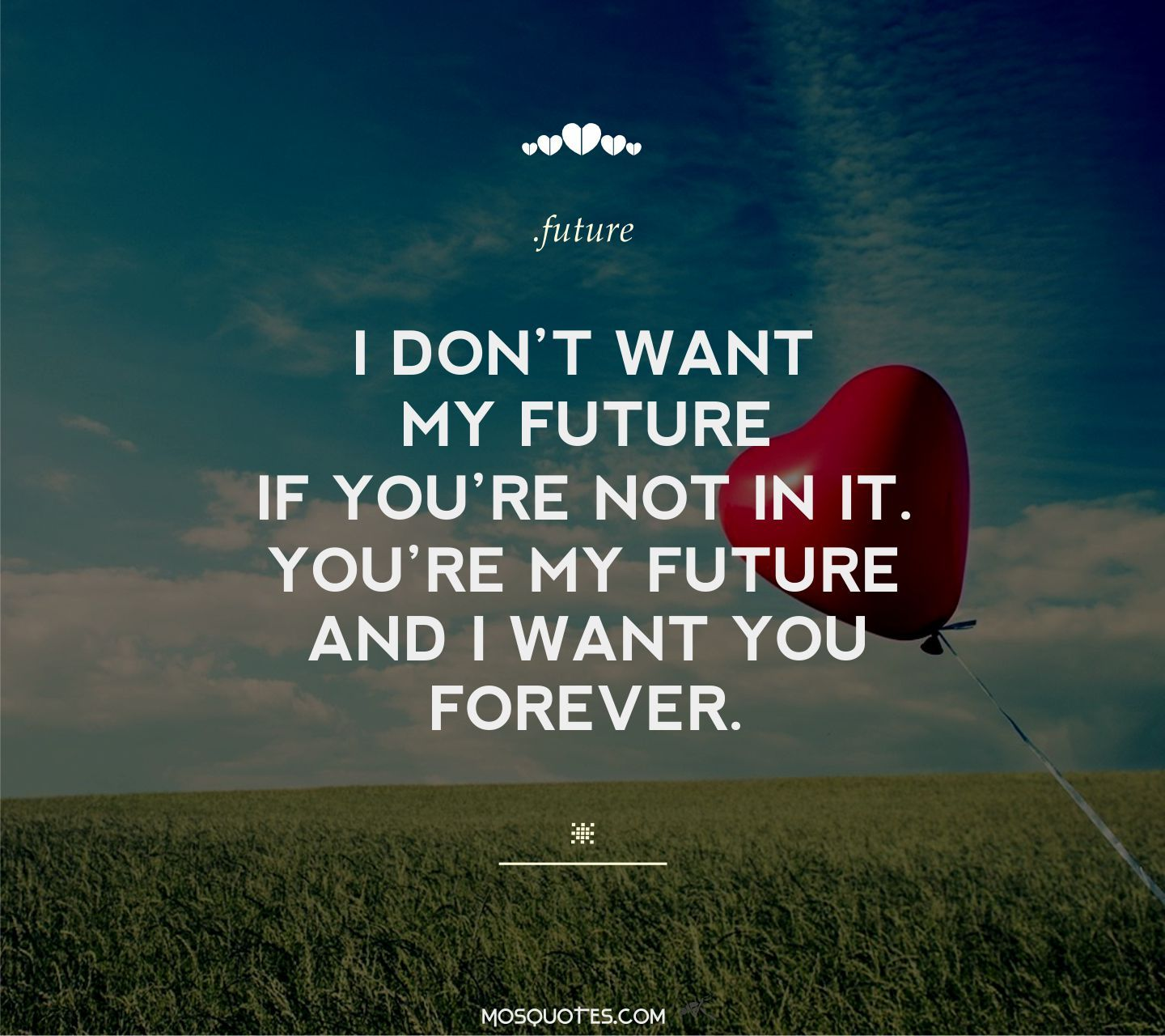 Teenage Love Quotes For Her Cute Teen Love Quotes I Don't Want My Future If You're Not In It