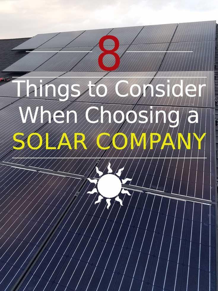 8 Things To Consider When Choosing A Solar Company Solar Companies Solar Solar Energy