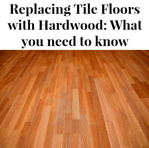Replacing Tile With Hardwood - 1500+ Trend Home Design - 1500+ Trend ...