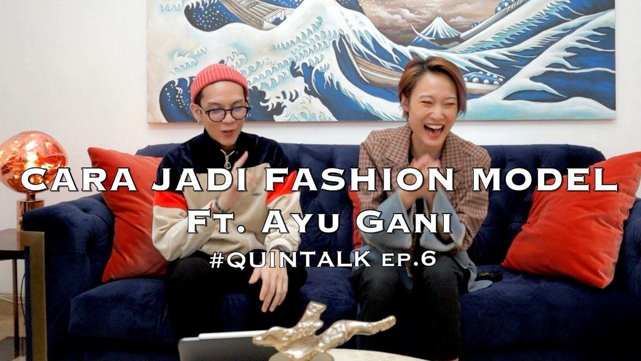 Cara Menjadi Fashion Model Ft Ayu Gani Di 2020 Youtube Model