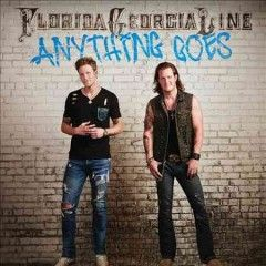 November 2014 - Anything Goes by Florida Georgia Line
