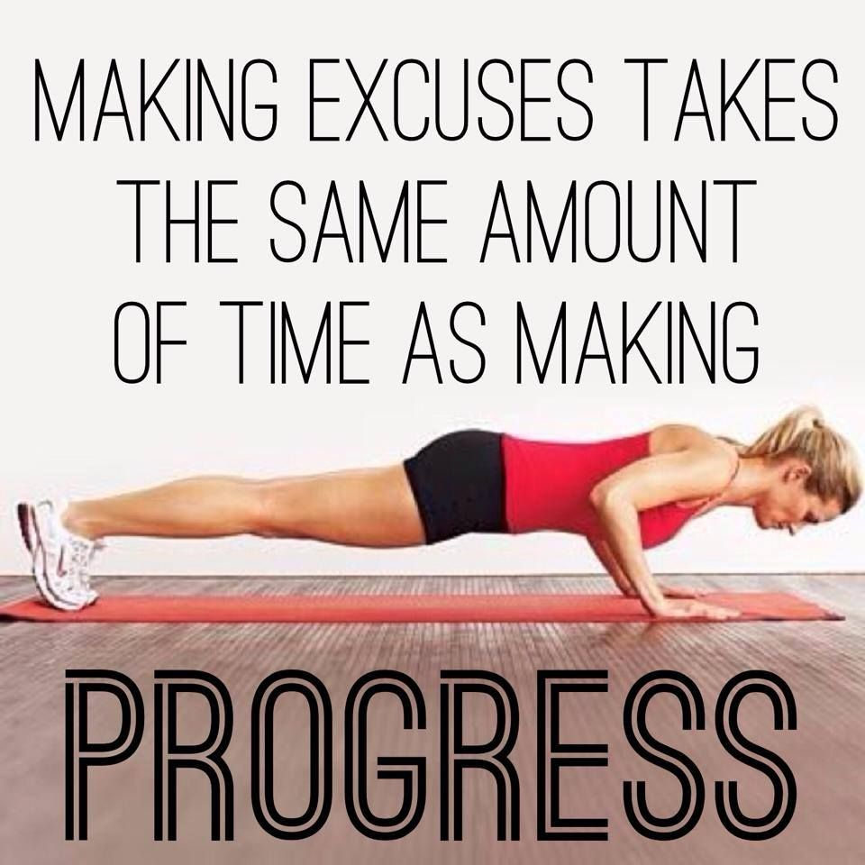 """""""Making Excuses Takes The Same Amount Of Time As Making"""