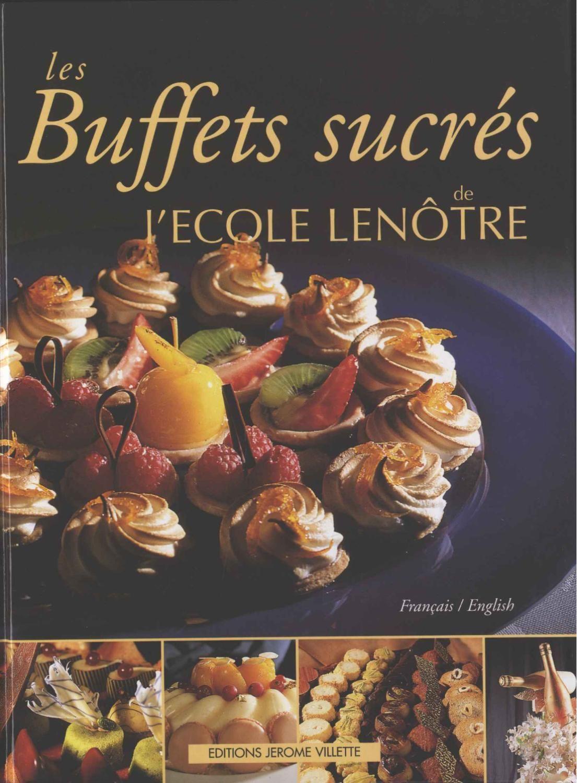 Lenotre buffets sucres t buffets sucr s les les de grand for Academie nationale de cuisine