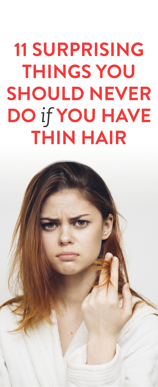 11 Surprising Things You Should Consider Avoiding If You Have Thin Hair -   17 fine hair Tips ideas