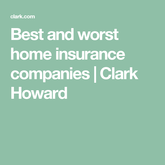 Best And Worst Home Insurance Companies Buy Alcohol Clark