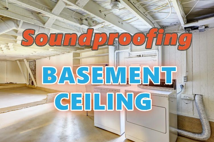 The Best Cheapest Ways To Soundproof A Basement Ceiling 9 Ideas Basement Ceiling Sound Proofing Soundproof Basement Ceiling