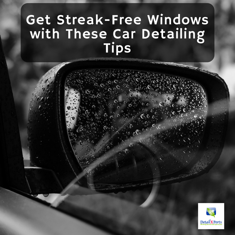 Streak Free Windows With These Car Detailing Tips