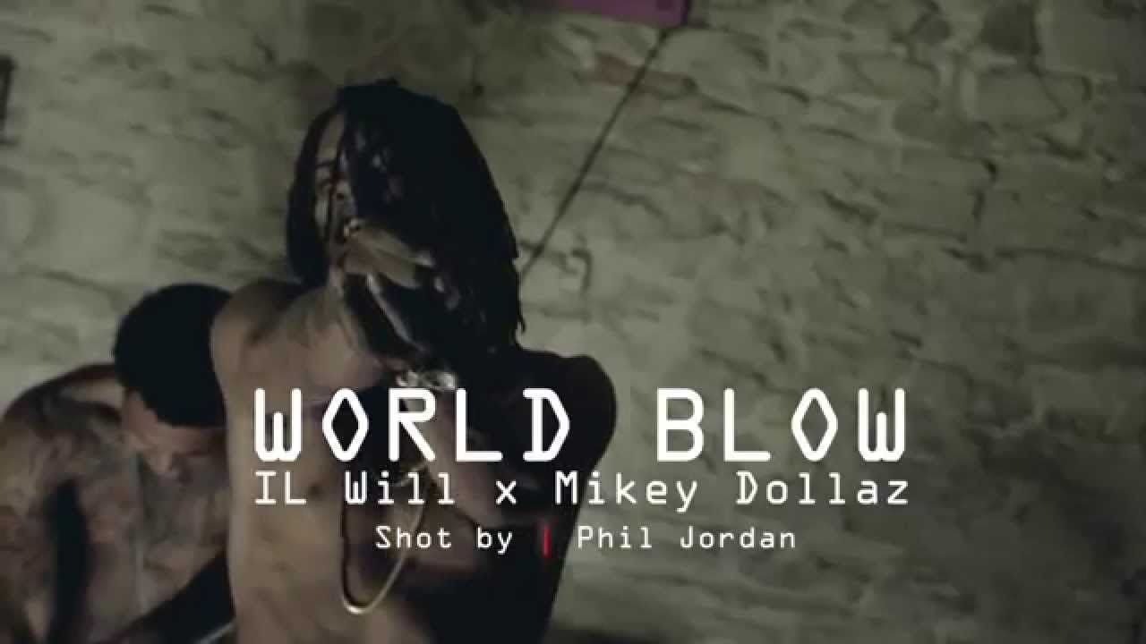 Mikey Dollaz I.L Will  World Blow - @TimmyDaHitMan #Samcin