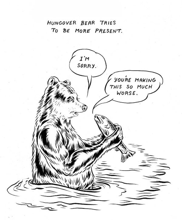 McSweeney's Internet Tendency: Hungover Bear and Friends: Future Events Aren't Real...  Reminds me of Huggy Behr. lol.