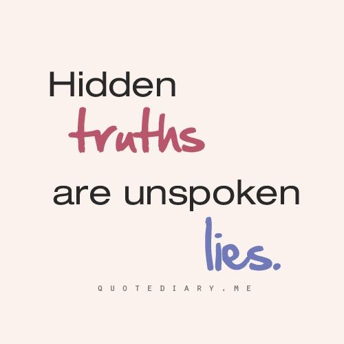 hidden truths | Quotes ! | Truth quotes, Deception quotes