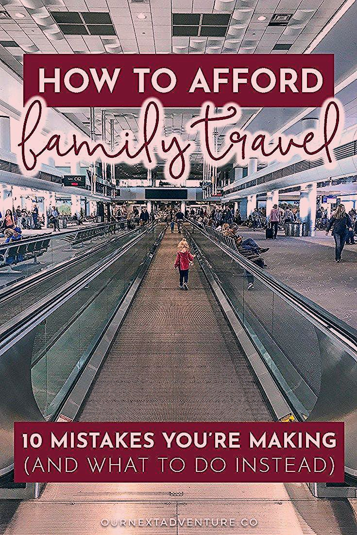 Photo of How to Afford Family Travel: 10 Mistakes You're Making (and what to do instead) | Our Next Adventure