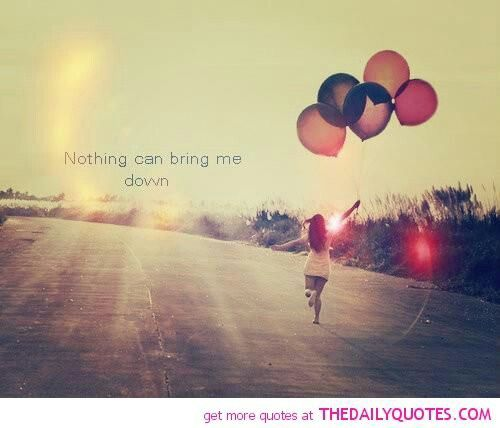 Nothing can bring me down
