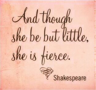 Shakespeare And Though She May Be Little She Is Fierce With