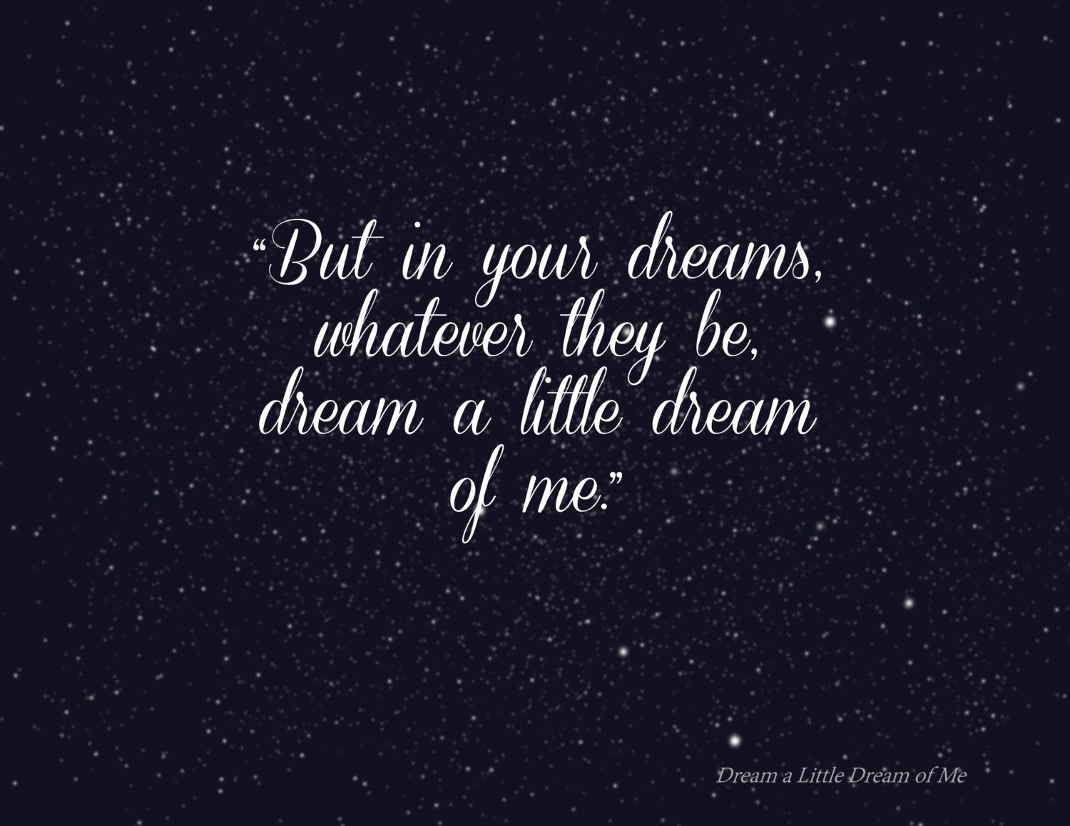 Dream A Little Dream Quote Mooie Spreuken Pinterest Dream
