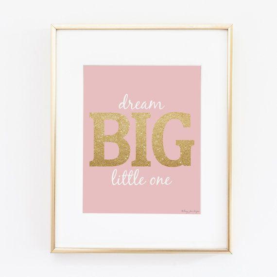 Dream big little one art print gold glitter girl nursery decor wall decor artwork kids room digital printable art dreams motivational quote