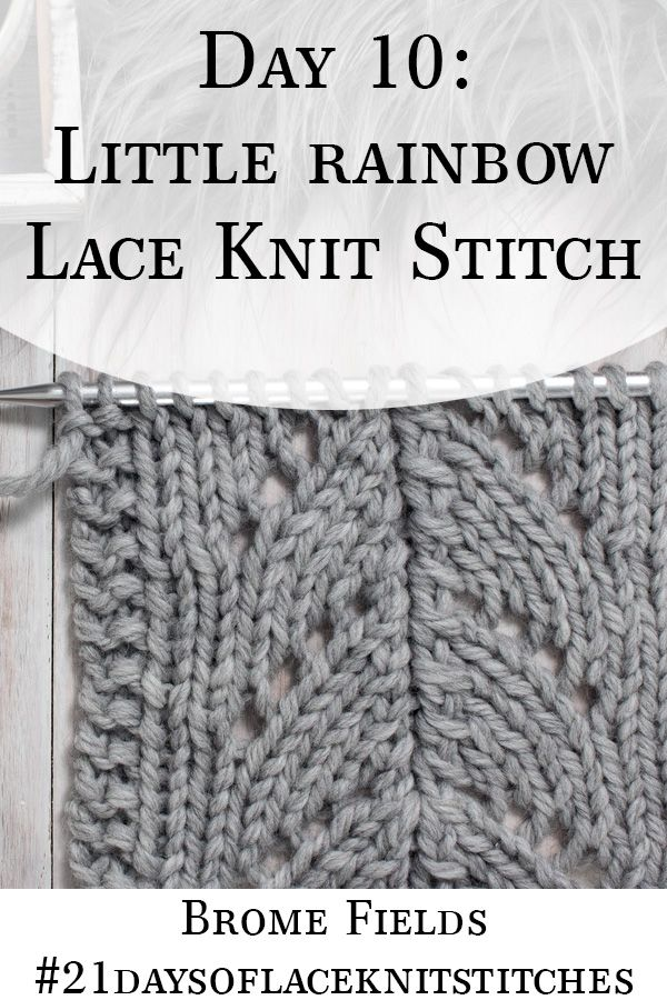 Day 10 : Little Rainbow Lace Knit Stitch : #21daysoflaceknitstitches – Stricken