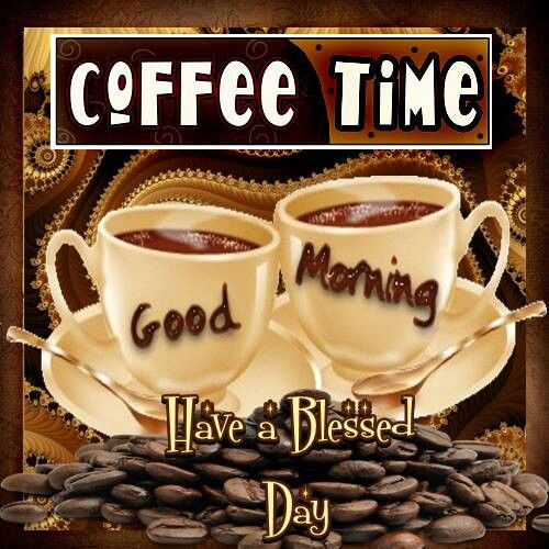 Good morning my friends, and good evening to my friends in the east, Have a  great, and blessed Tuesday. Vaughn… | Coffee time, Coffee addict, Good  morning my friend