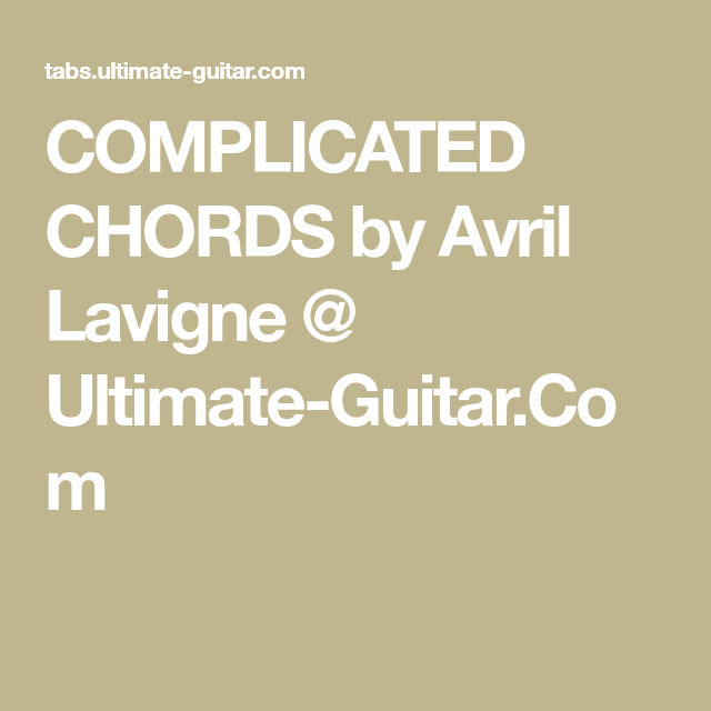 Complicated Chords By Avril Lavigne Ultimate Guitar Guitar