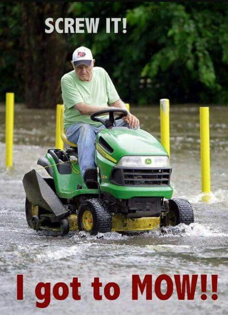 Pin By Kelly Teems On Funnies Mowing Rain Humor Screw It