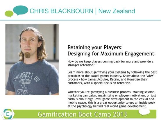 Retaining your Players: Designing for Maximum Engagement by Chris Blackbourn. #gamification boot camp on April 25.