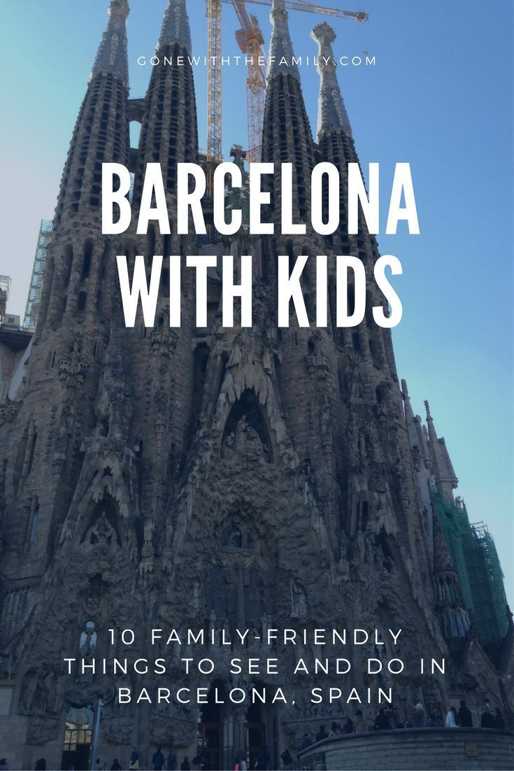 10 Things To Do In Barcelona Spain With Kids Top Places To