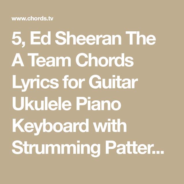 5 Ed Sheeran The A Team Chords Lyrics For Guitar Ukulele Piano