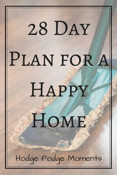 Hodge Podge Moments: 28 Day Plan for a Happy Home