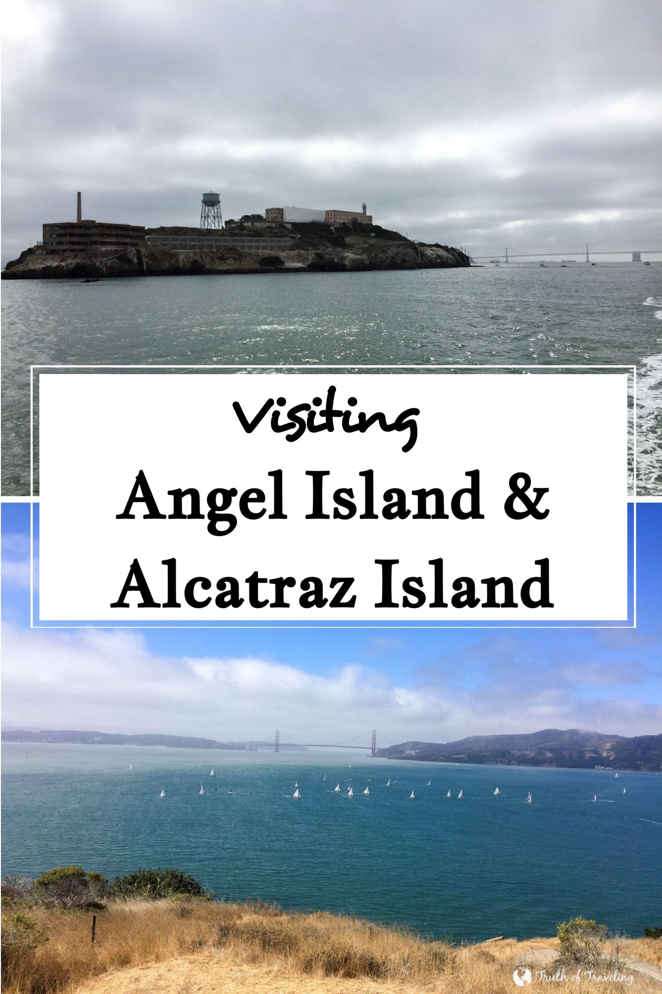 Visiting Angel Island And Alcatraz Island In San Francisco Angel