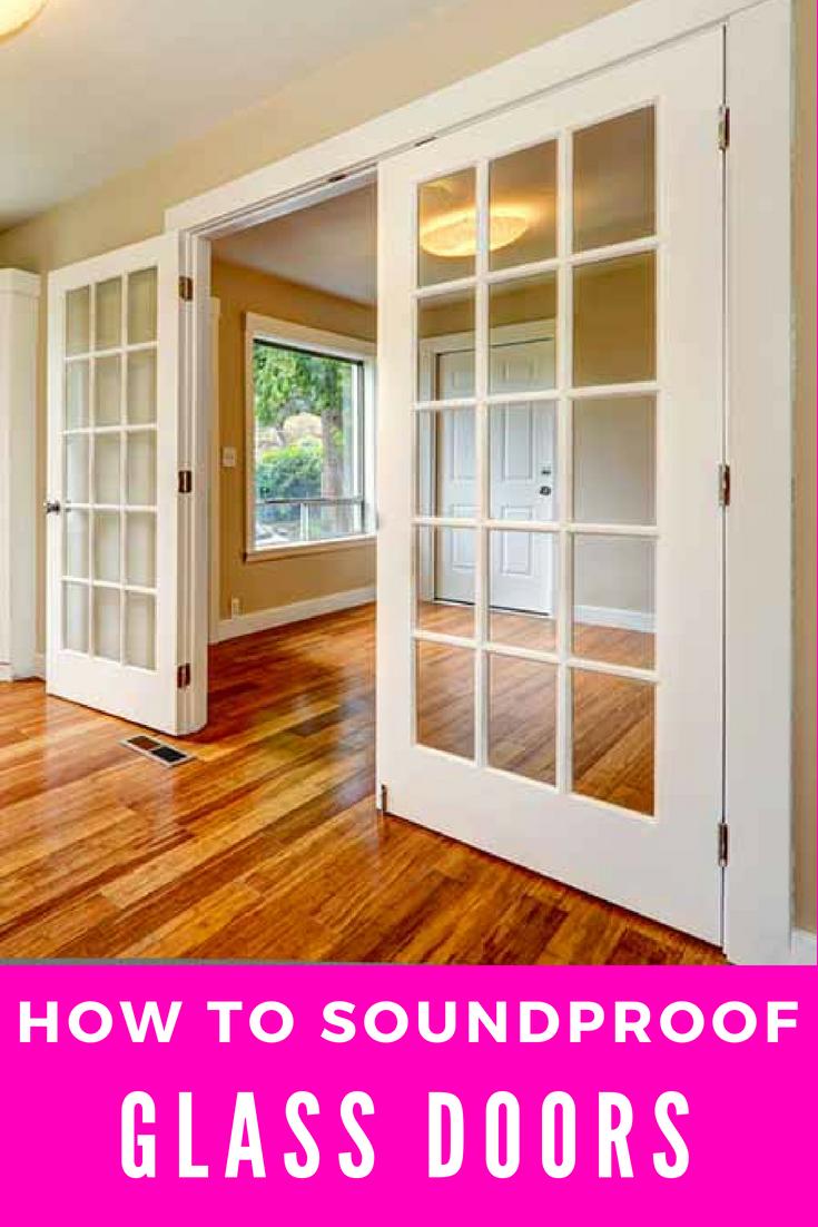How To Soundproof Sliding Glass Doors And French Doors Installing French Doors French Doors Glass Door