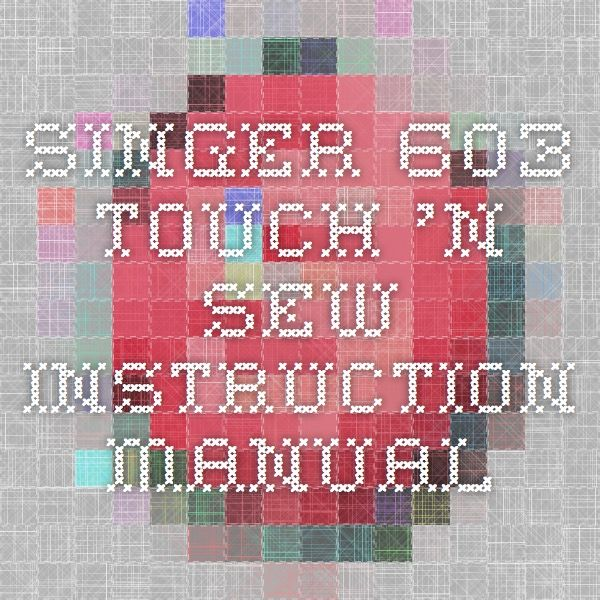 Singer 603 - Touch 'n Sew Instruction Manual