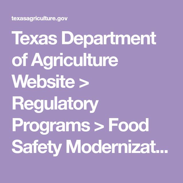 Texas Department Of Agriculture Website Regulatory Programs Food Safety Modernization Act Fsma Texas Department Food Safety Importance Of Food