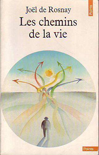 Amazon Fr Les Chemins De La Vie Joel De Rosnay Livres Epistemologie Histoire De La Philosophie La Vie