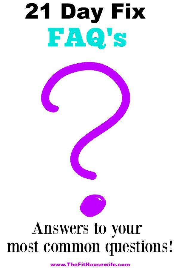 21 Day Fix Faq S Nutrition Fitness Health Exercise Tips For