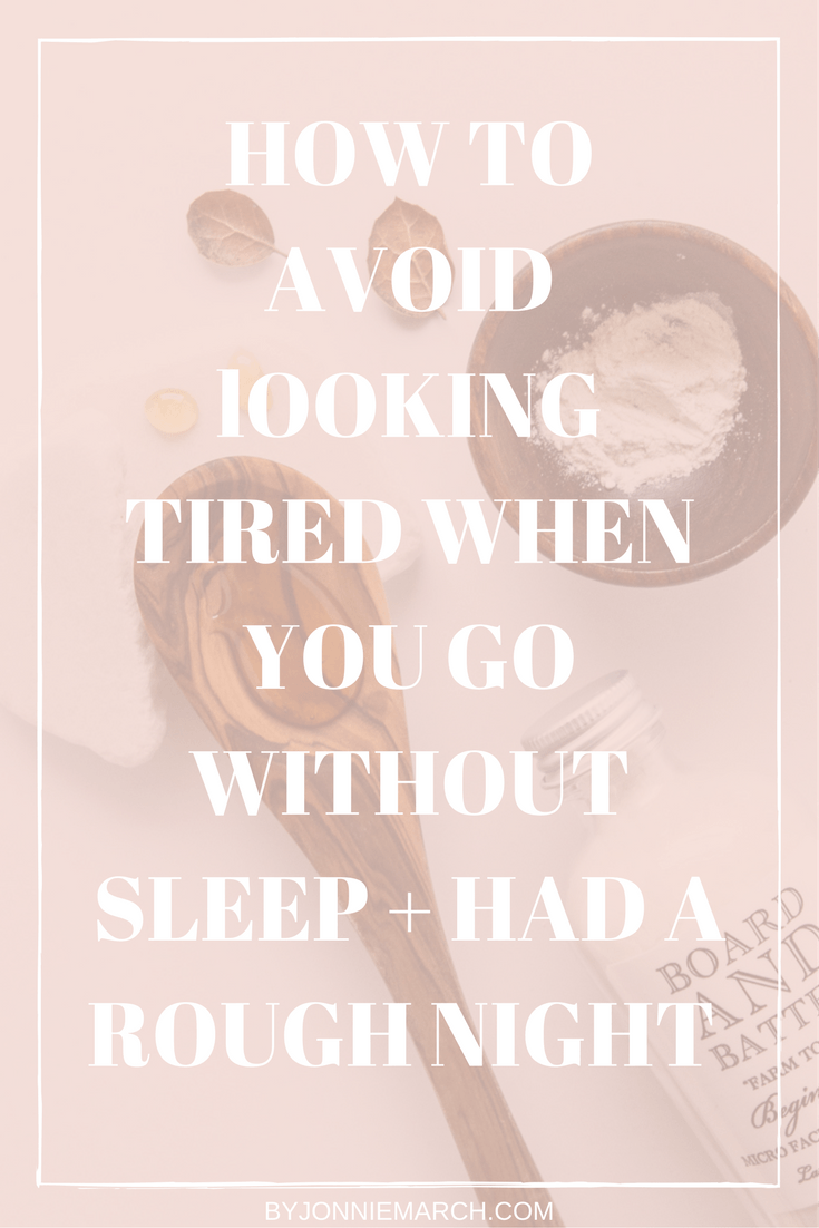 How to Avoid looking Tired When You Go Without Sleep + Had