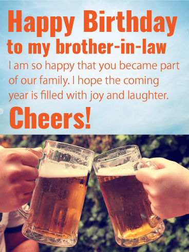 Cheers Happy Birthday Card For Brother In Law Birthday Greeting Cards By Davia Birthday Cards For Brother Birthday Brother In Law Wishes For Brother