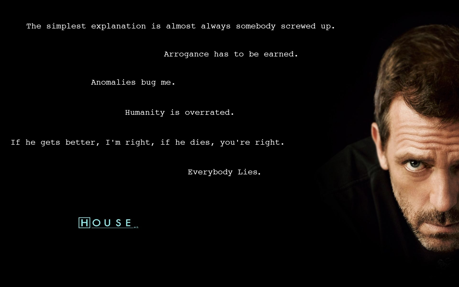 Dr House Quotes Everybody Lies Dr House Quotes Dishonesty Quotes Environmental Quotes
