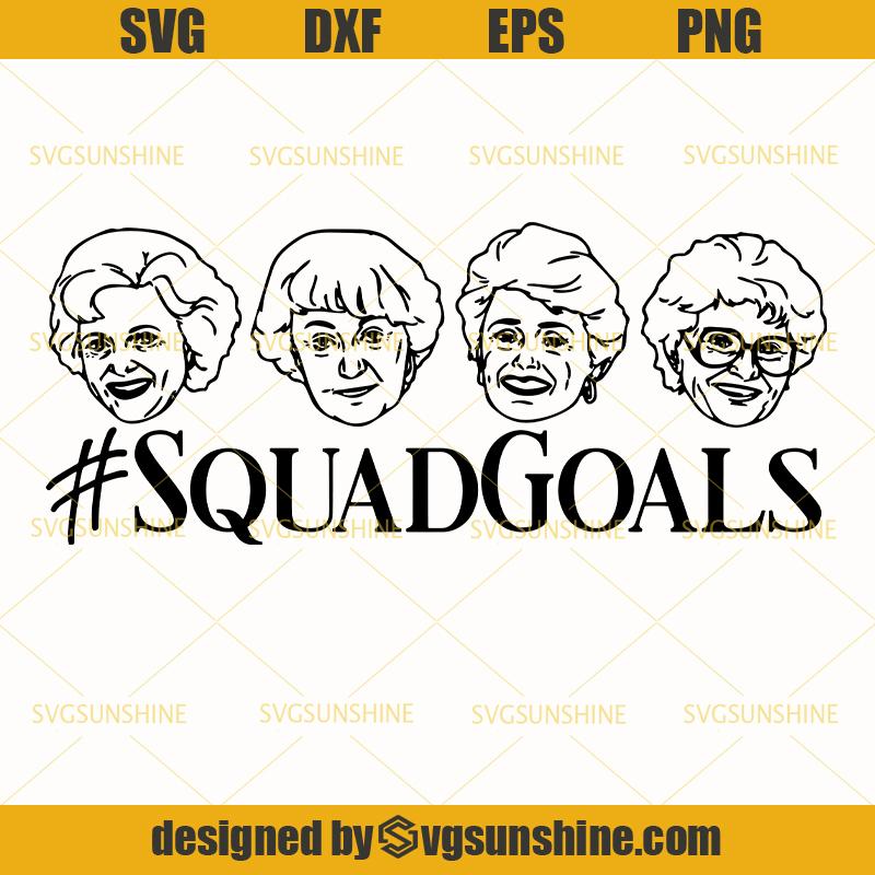 Golden Girls Svg Squad Goals Svg Rose Blanche Dorothy Sophia Svg Svgsunshine Golden Girls Silhouette Diy Svg