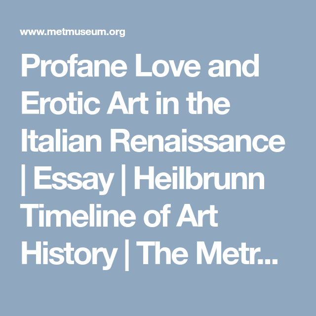 Sample Of Synthesis Essay Profane Love And Erotic Art In The Italian Renaissance  Essay  Heilbrunn  Timeline Of Art History  The Metropolitan Museum Of Art Reflective Essay On English Class also Proposal Essay Profane Love And Erotic Art In The Italian Renaissance  Sca  Proposal Essay Topic