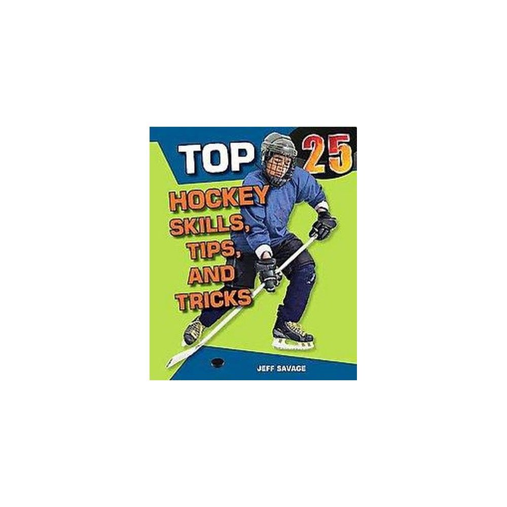 Top 25 Hockey Skills, Tips, and Tricks (Library) (Jeff