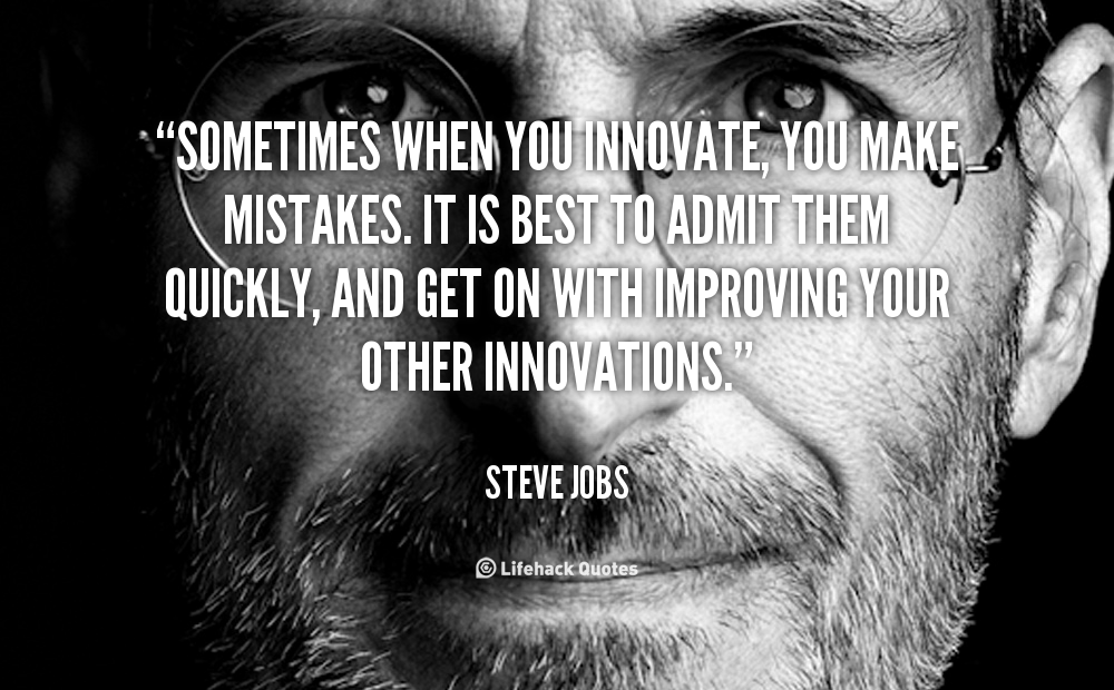 Steve Jobs Quotes Extraordinary Sometimes When You Innovate You Make Mistakesit Is Best To Admit